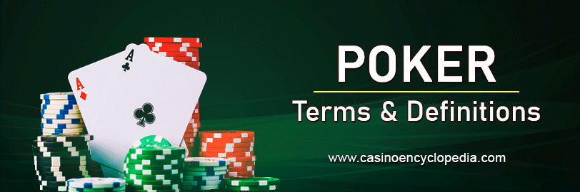 Poker Definitions Casino Encyclopedia