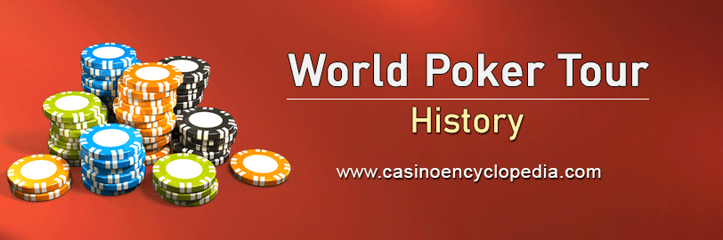 History of the World Poker Tour