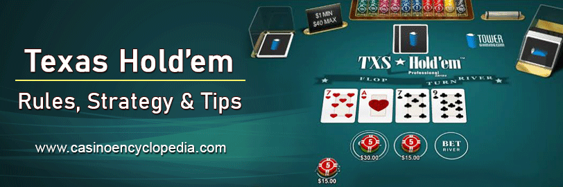 Texas Holdem Strategy, Rules & Tips